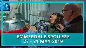 Emmerdale spoilers: 27 - 31 May 2019 [Video]