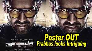 SAAHO Poster OUT | Prabhas looks Intriguing | Shraddha Kapoor | 15th August [Video]