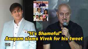 'It's Shameful': Anupam Kher slams Vivek Oberoi for his tweet [Video]