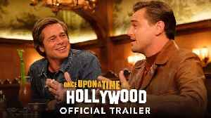 ONCE UPON A TIME IN HOLLYWOOD Movie - Leonardo DiCaprio, Brad Pitt, Margot Robbie [Video]