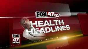 FOX 47 Health Headlines - 5/20/19 [Video]