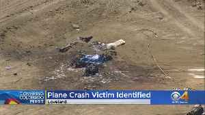 Officials Identify Pilot Killed In Plane Crash Near Loveland [Video]