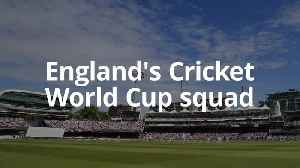 News video: England's Cricket World Cup squad in full