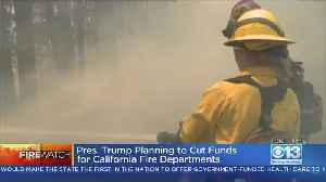 Trump Admin. Plans to Slash Firefighting Assistance Funding To California [Video]