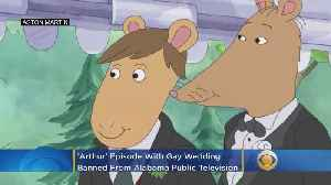 News video: 'Arthur' Episode With Gay Wedding Banned In Alabama
