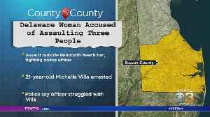Delaware Woman Accused Of Assaulting Three People [Video]