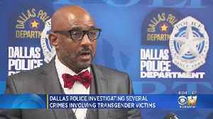 Dallas Police Investigating If There's A Connection In 3 Transgender Assault, Murder Cases [Video]