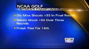 Ole Miss women's golf ends historic season at NCAA Championships [Video]
