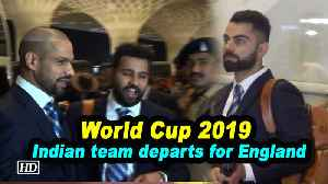 World Cup 2019 | Indian Cricket team departs for England [Video]