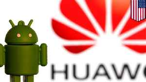 Google restricts Huawei's use of Android [Video]