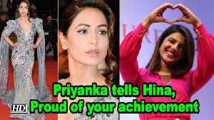 Priyaka replies Hina: Proud of your achievement [Video]