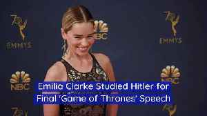 Emilia Clarke Studied Hitler for Final 'Game of Thrones' Speech [Video]