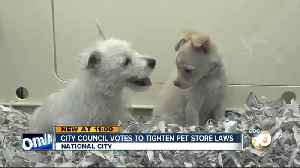 National City takes step to place more restrictions on pet stores [Video]