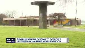 $5 million investment coming to Detroit's Jefferson-Chalmers neighborhood [Video]