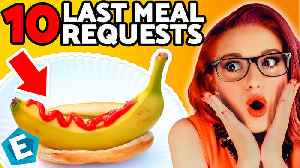 Top 10 super weird last meal requests [Video]