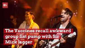 'The Vaccines' Felt Awkward With Sir Mick Jagger [Video]
