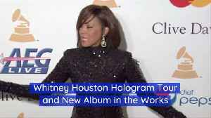 A Deceased Whitney Houston Is Going On Tour [Video]