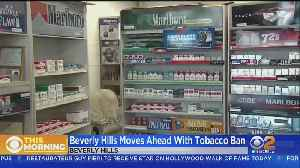 Beverly Hills A Step Closer To Banning Most Tobacco Sales [Video]