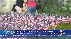 Patriots Players Teaming Up To Plant Flags On Boston Common [Video]