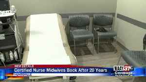 Certified nurse midwives back after 20 years [Video]