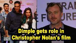 News video: Dimple gets role in Christopher Nolan's film | Bollywood congratulates her