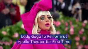 Lady Gaga to Perform at Apollo Theater for First Time [Video]