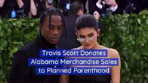 Travis Scott Throws Shade At Alabama Over Abortion Laws [Video]
