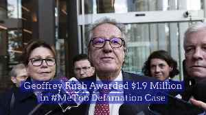 Geoffrey Rush Awarded $1.9 Million in #MeToo Defamation Case [Video]