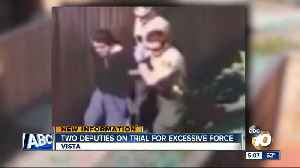 Two San Diego deputies on trial for excessive force [Video]