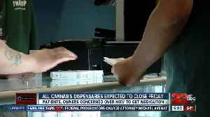 Patients, distributors worry about access to medicine as cannabis dispensaries set to close Friday [Video]