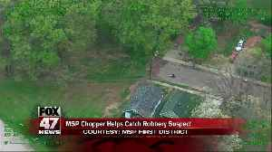 MSP chopper helps catch robbery suspect in Lansing [Video]