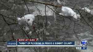 Frisco and Summit counties preparing for possible flooding [Video]