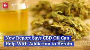 CBD Oil Study Says It Can Help Against Heroin Use [Video]