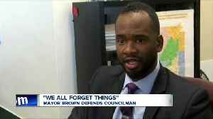 'We all forget things' - Mayor Brown defends councilman [Video]