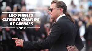 Leo DiCaprio brings climate change doc to Cannes [Video]