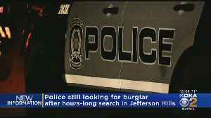 Police Still Searching For Burglar After Hours-Long Search In Jefferson Hills [Video]