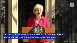British Prime Minister Theresa May Resigns [Video]