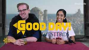 Good Day Westeros says goodbye to 'Game of Thrones' — Good Day Westeros [Video]