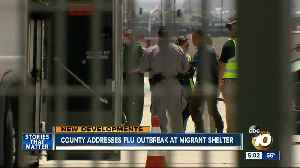 San Diego County addresses flu outbreak at migrant shelter [Video]