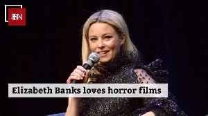 Elizabeth Banks Is A Horror Fanatic [Video]