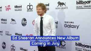 Ed Sheeran Has New Summer Music Coming [Video]