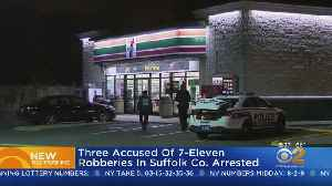 Trio Arrested In 7-Eleven Robberies [Video]