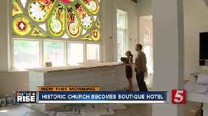 Historic church now one of East Nashville's newest boutique hotels [Video]