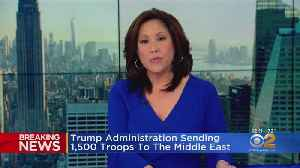 Trump Administration Sending 1,500 Troops To The Middle East [Video]