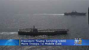 More Troops Being Sent To Middle East [Video]