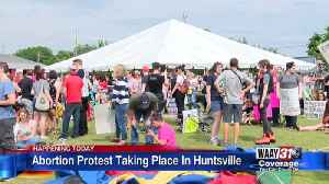 Abortion Protest Taking Place In Huntsville [Video]