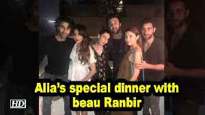 Alia's special dinner with beau Ranbir along with Karisma [Video]
