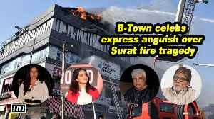 B-Town celebs express anguish over Surat fire tragedy [Video]