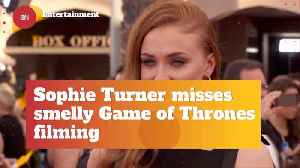 Sophie Turner Says Game Of Thrones Has A Smell To It [Video]
