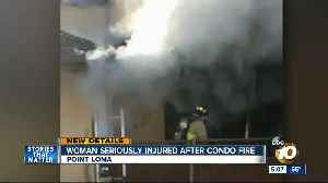 Woman seriously injured after Point Loma condo fire [Video]